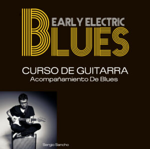 Early electric blues. Curso de guitarra On-line